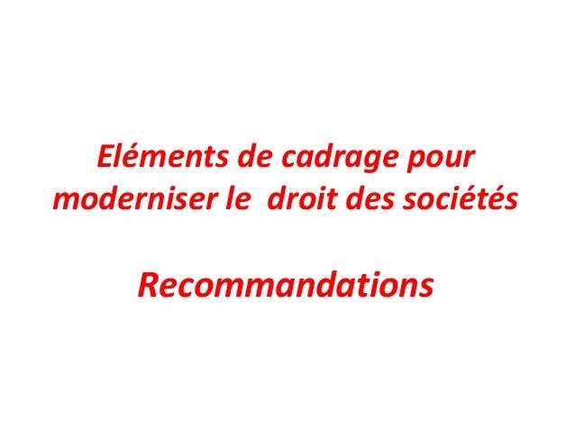 Eléments de cadrage pour moderniser le droit des sociétés Recommandations