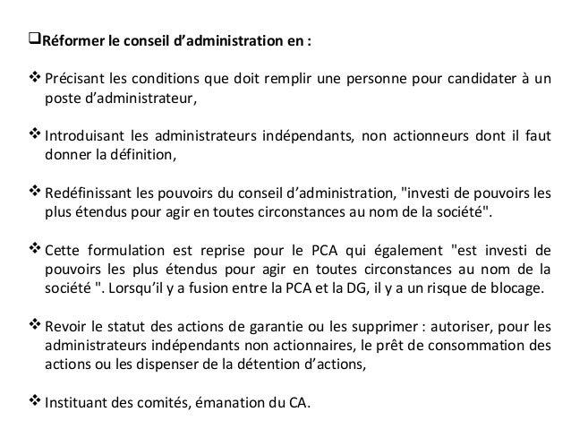 Réformer le conseil d'administration en :  Précisant les conditions que doit remplir une personne pour candidater à un p...