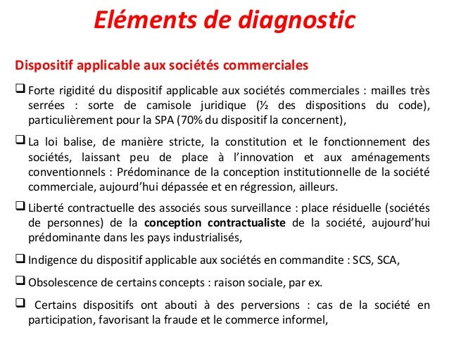 Eléments de diagnostic Dispositif applicable aux sociétés commerciales Forte rigidité du dispositif applicable aux sociét...
