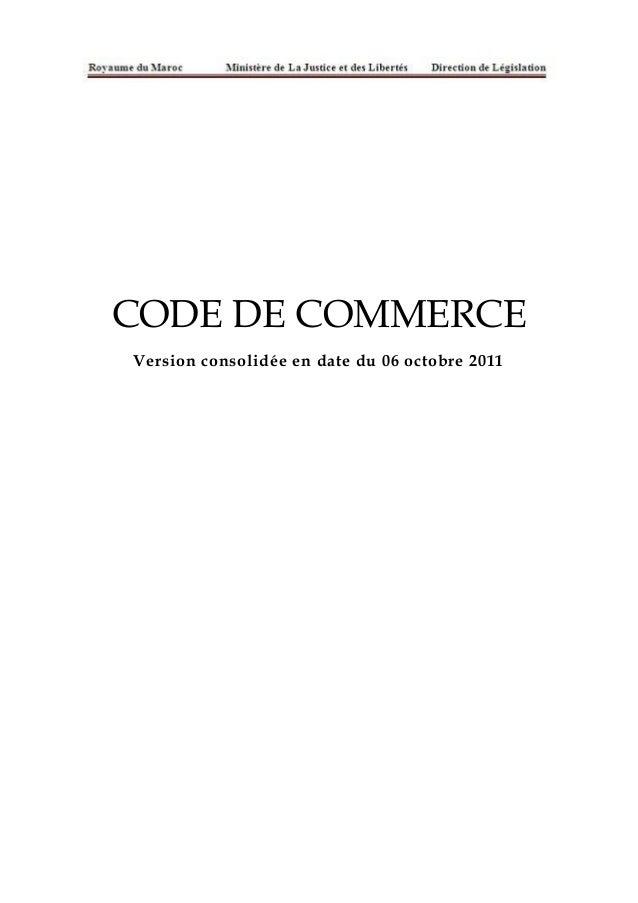 CODE DE COMMERCE Version consolidée en date du 06 octobre 2011