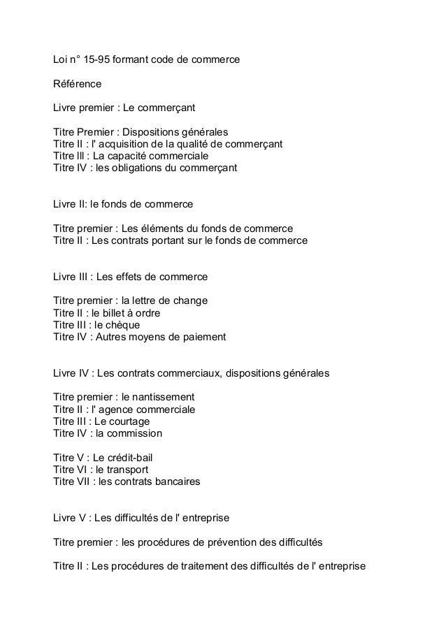 Loi n° 15-95 formant code de commerceRéférenceLivre premier : Le commerçantTitre Premier : Dispositions généralesTitre II ...