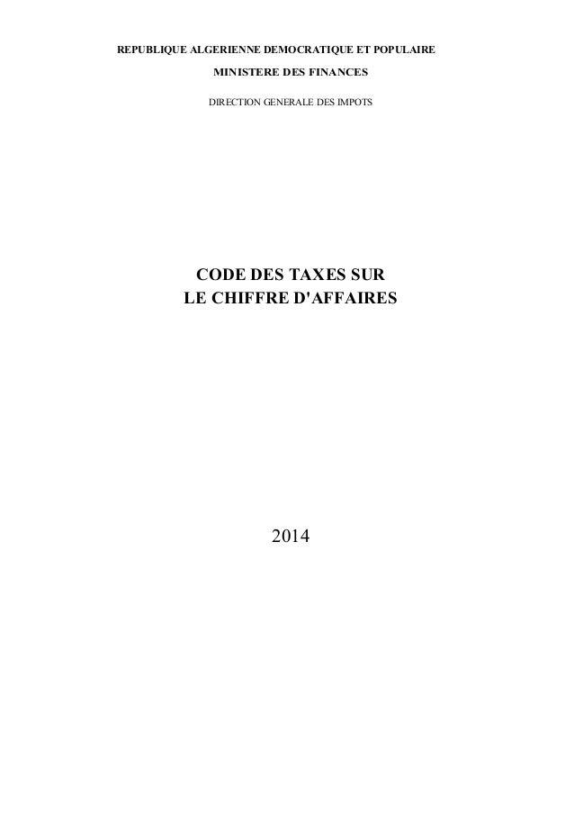 REPUBLIQUE ALGERIENNE DEMOCRATIQUE ET POPULAIRE MINISTERE DES FINANCES DIRECTION GENERALE DES IMPOTS CODE DES TAXES SUR LE...