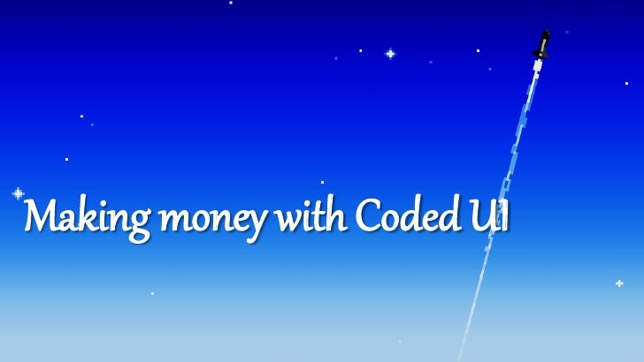 Making money with Coded UI<br />