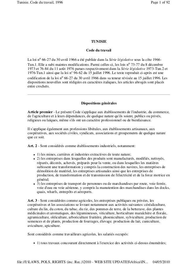 Tunisie. Code du travail, 1996 Page 1 of 92  TUNISIE  Code du travail  La loi no 66-27 du 30 avril 1966 a été publiée dans...