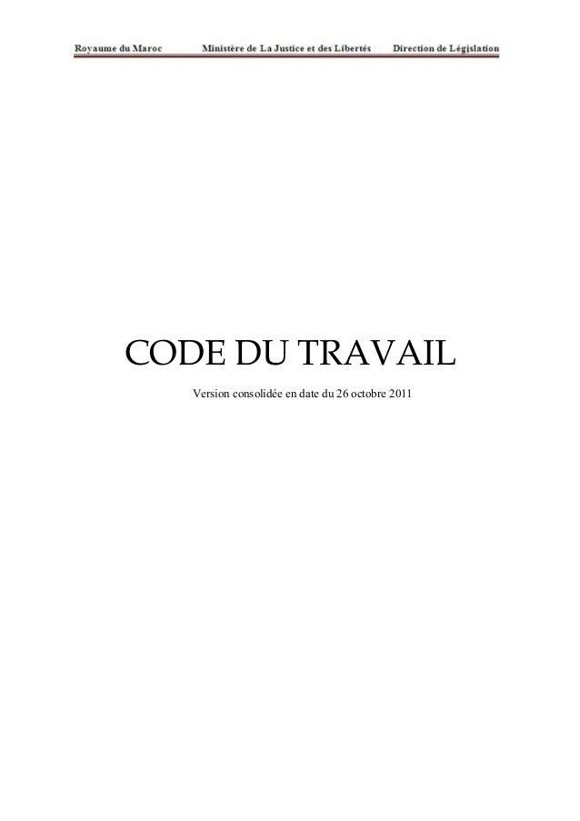 CODE DU TRAVAIL Version consolidée en date du 26 octobre 2011