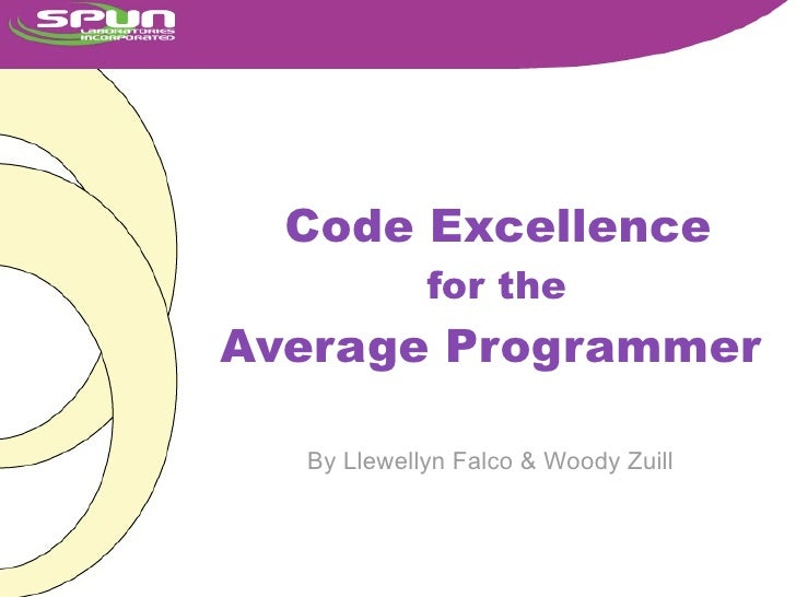 Code Excellence             for the Average Programmer    By Llewellyn Falco & Woody Zuill