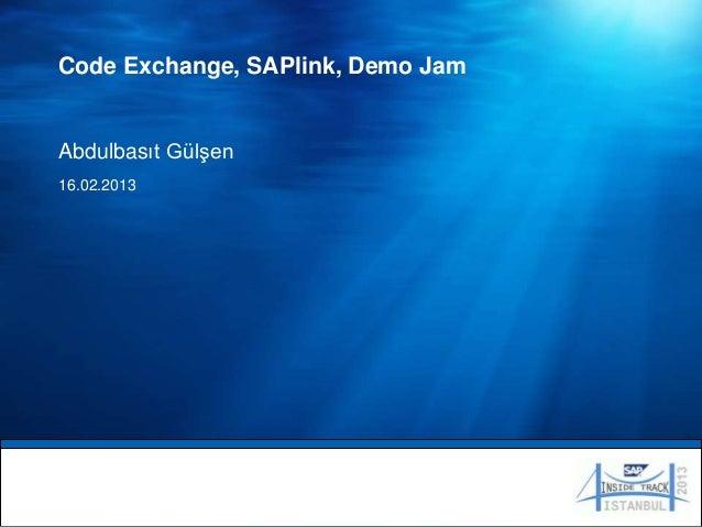 Code Exchange, SAPlink, Demo JamAbdulbasıt Gülşen16.02.2013