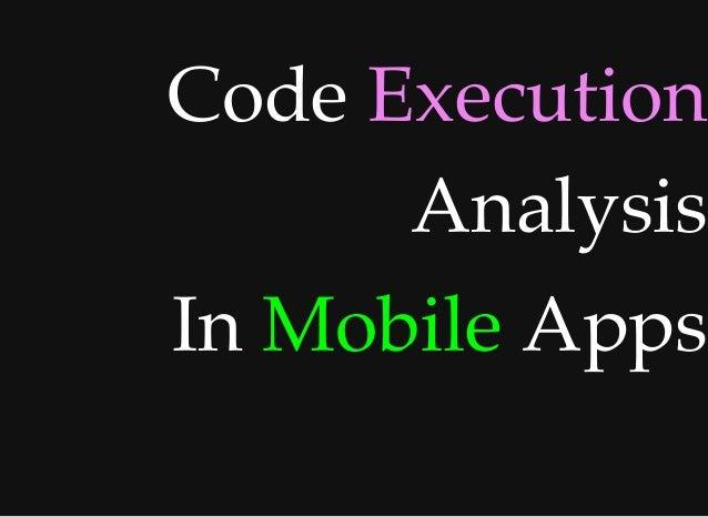 CodeCode ExecutionExecution AnalysisAnalysis InIn MobileMobile AppsApps