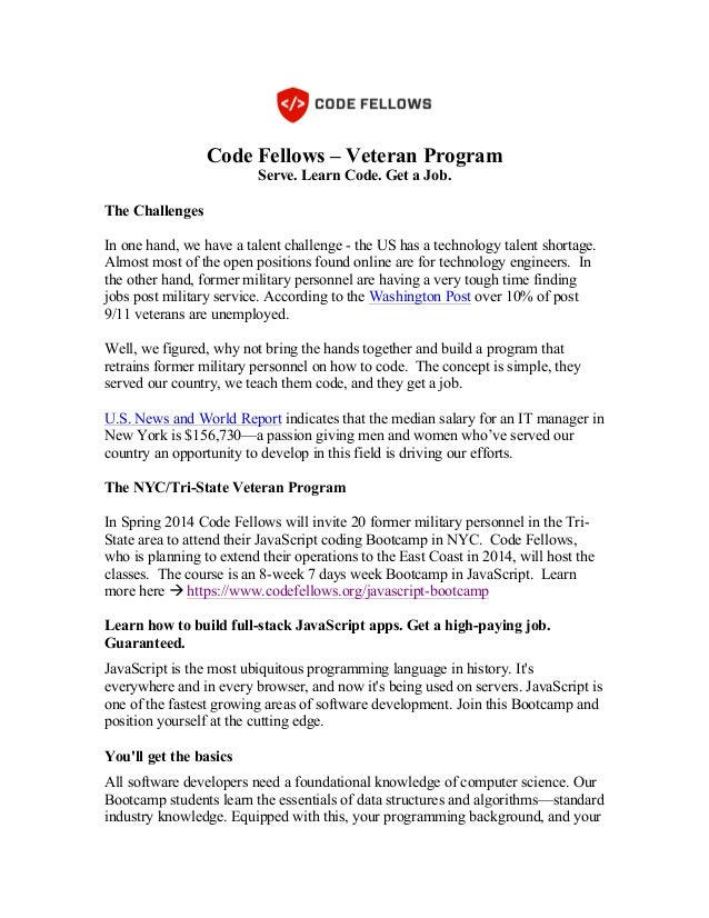 Code Fellows – Veteran Program Serve. Learn Code. Get a Job. The Challenges In one hand, we have a talent challenge - the ...