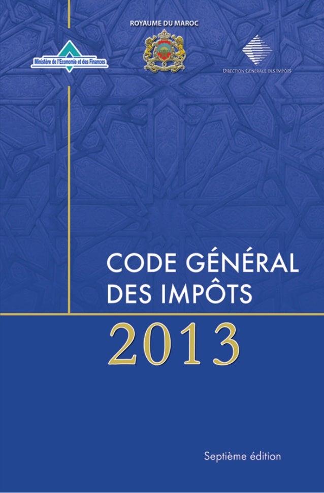 Ministère de l'Economie et des Finances Code général des impôts Institué par l'article 5 de la loi de finances n° 43-06 po...