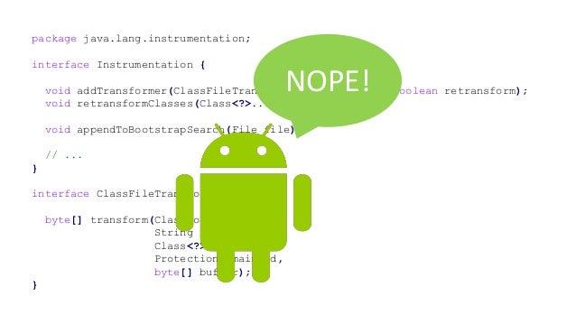 Java virtual machine [stack, JIT] Dalvik virtual machine [register, JIT] Android runtime [register, AOT]