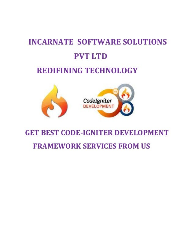 INCARNATE SOFTWARE SOLUTIONS PVT LTD REDIFINING TECHNOLOGY GET BEST CODE-IGNITER DEVELOPMENT FRAMEWORK SERVICES FROM US