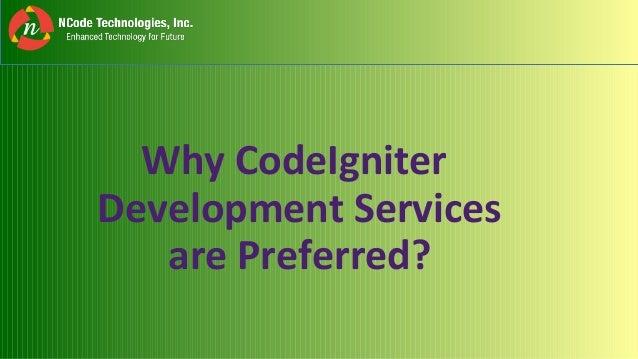 Why CodeIgniter Development Services are Preferred?
