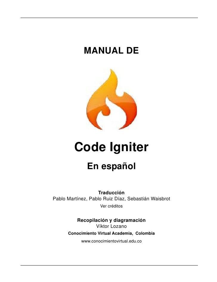 MANUAL DE         Code Igniter              En español                   TraducciónPablo Martínez, Pablo Ruiz Díaz, Sebast...