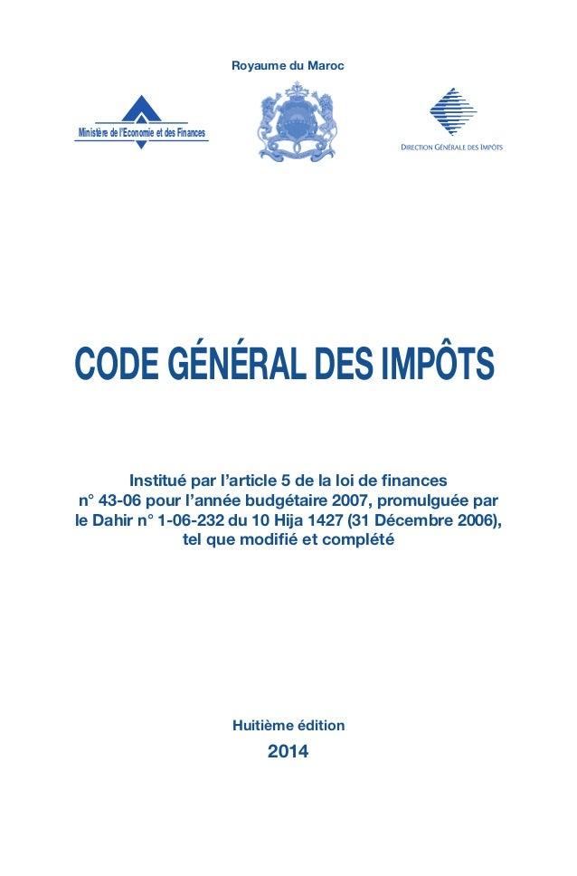 Royaume du Maroc  Code général des impôts  Institué par l'article 5 de la loi de finances  n° 43-06 pour l'année budgétair...