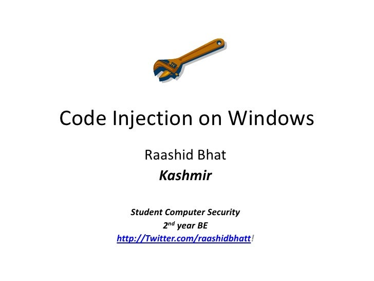 Code Injection on Windows<br />RaashidBhat<br />Kashmir<br />Student Computer Security<br />2nd year BE <br />http://Twitt...