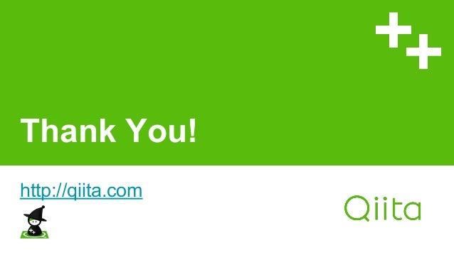 Thank You! http://qiita.com