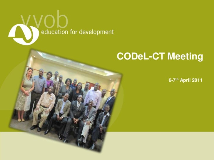 CODeL-CT Meeting <br />6-7th April 2011<br />