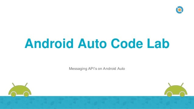Android Auto Code Lab Messaging API's on Android Auto