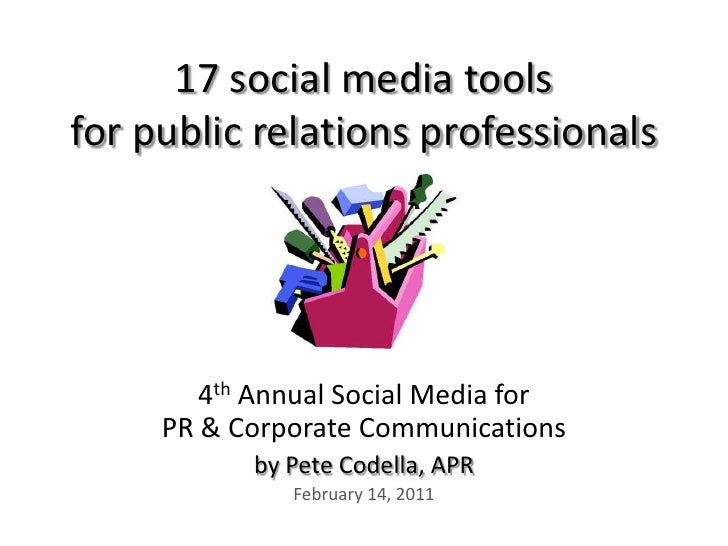 17 social media toolsfor public relations professionals<br />4th Annual Social Media forPR & Corporate Communications<br /...
