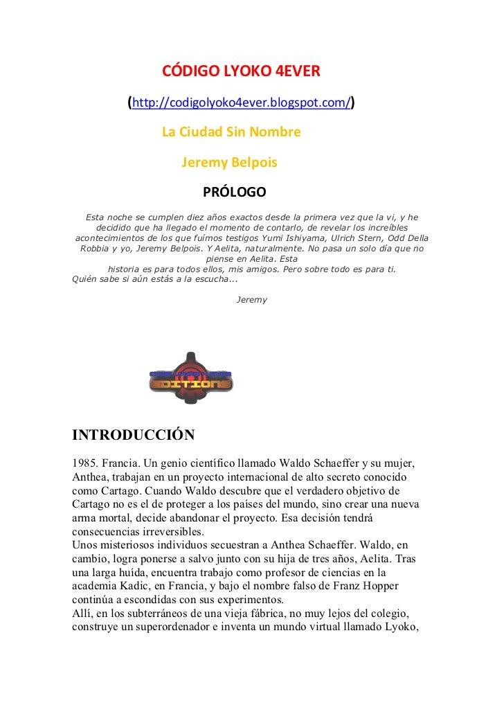 CÓDIGO LYOKO 4EVER            (http://codigolyoko4ever.blogspot.com/)                    La Ciudad Sin Nombre             ...