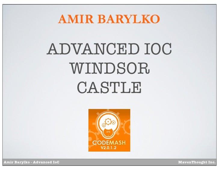 AMIR BARYLKO                    ADVANCED IOC                      WINDSOR                       CASTLEAmir Barylko - Advan...