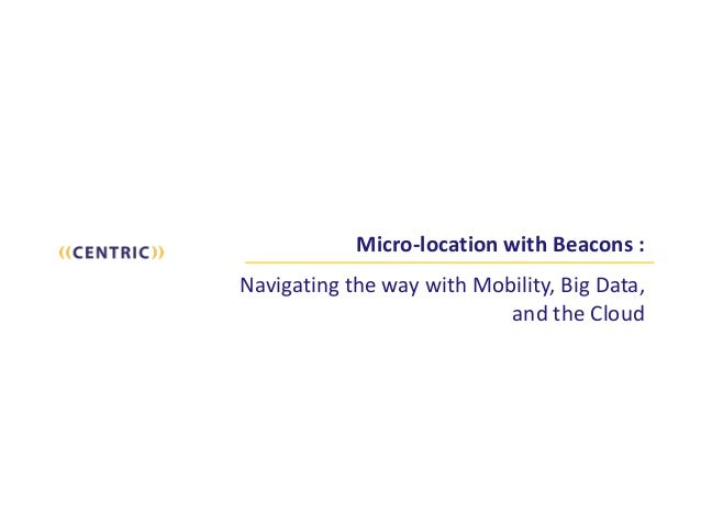 Micro-­‐location	   with	   Beacons	   :