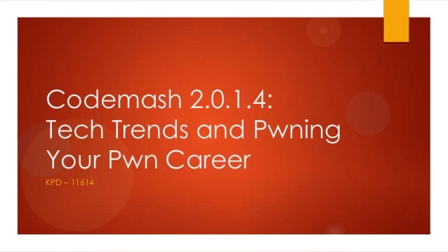 Codemash 2.0.1.4: Tech Trends and Pwning Your Pwn Career KPD – 11614