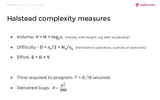 ● Volume: V = N × log2 η (linearly with length, log with vocabulary) ● Difficulty : D = η1 /2 × N2 /η2 (half distinct oper...