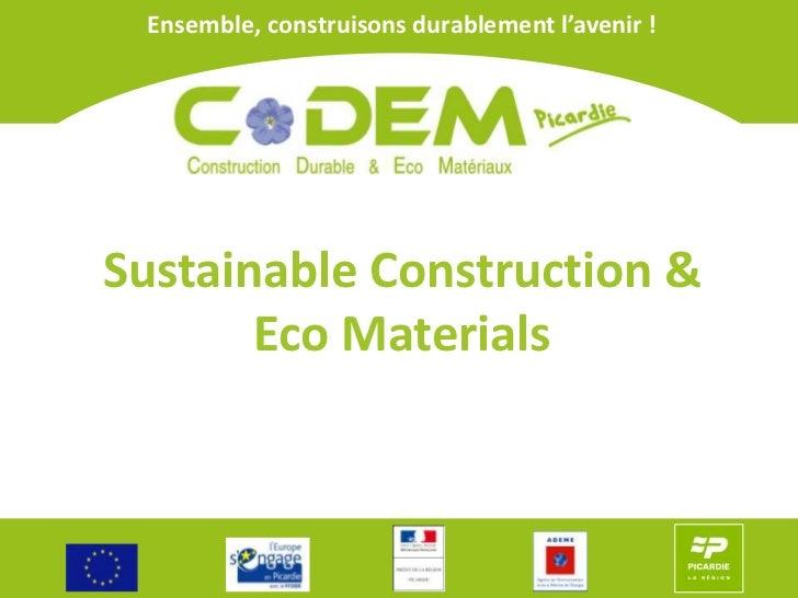 Ensemble, construisons durablement l'avenir !<br />Sustainable Construction & Eco Materials<br />