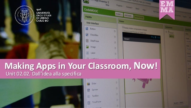 Making Apps in Your Classroom, Now! Unit 02.02. Dall'idea alla specifica