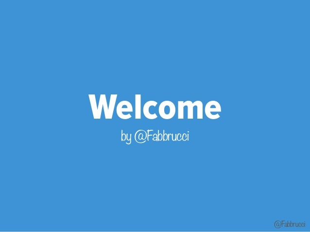 @Fabbrucci  Welcome  by @Fabbrucci