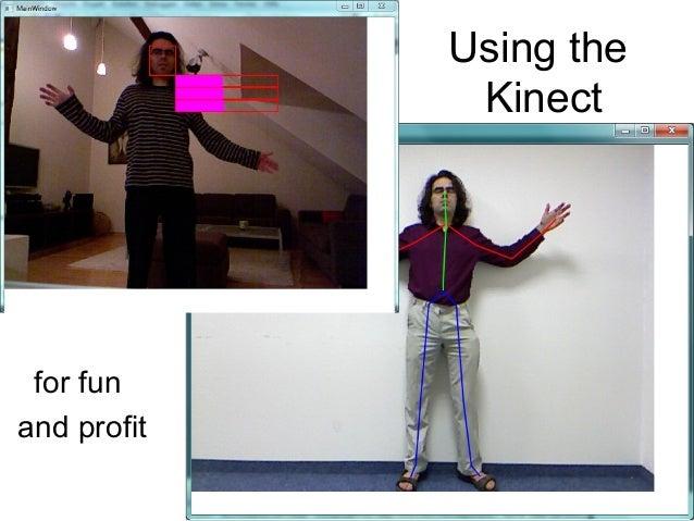 Using theKinectfor funand profit