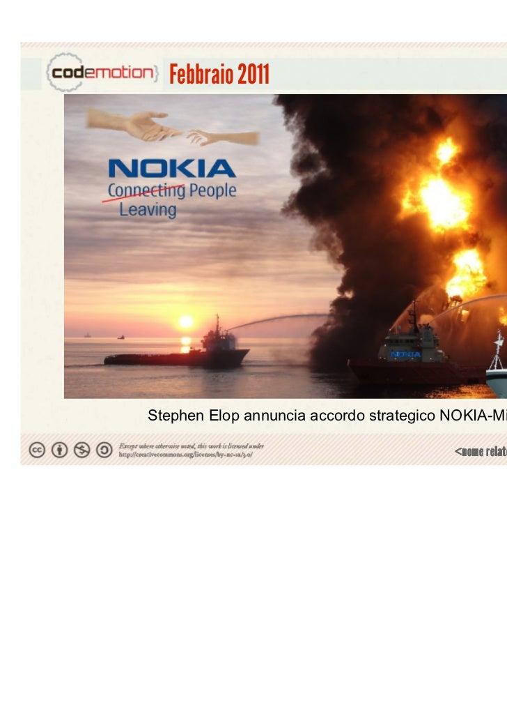 Febbraio 2011Stephen Elop annuncia accordo strategico NOKIA-Microsoft                                                     ...