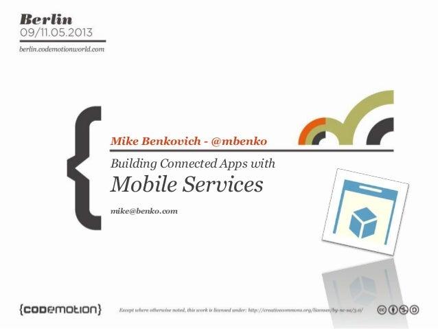 Building Connected Apps withMobile ServicesMike Benkovich - @mbenkomike@benko.com