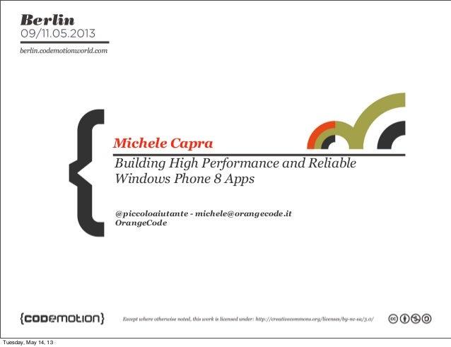 @piccoloaiutante - michele@orangecode.itOrangeCodeMichele CapraBuilding High Performance and ReliableWindows Phone 8 AppsT...