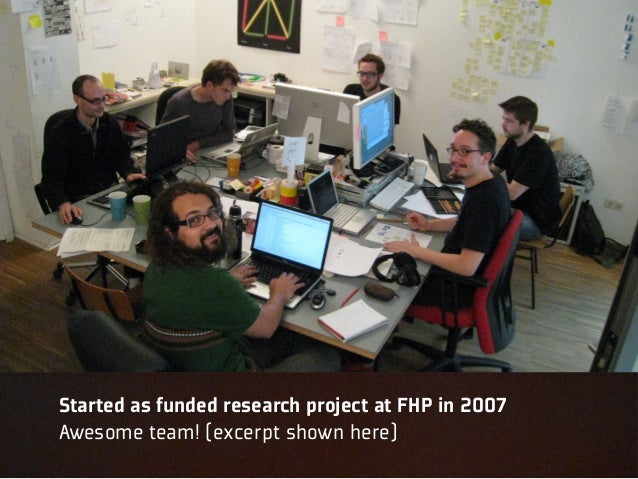 Started as funded research project at FHP in 2007Awesome team! (excerpt shown here)