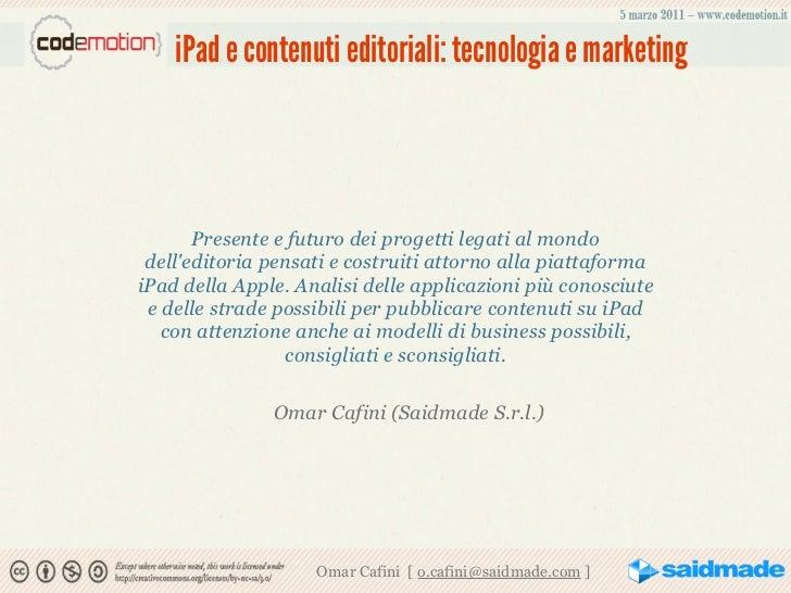 iPad e contenuti editoriali: tecnologia e marketing       Presente e futuro dei progetti legati al mondo delleditoria pens...