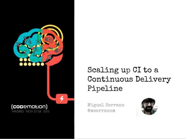Scaling up CI to a CD Pipeline BUILD TEST DEPLOY