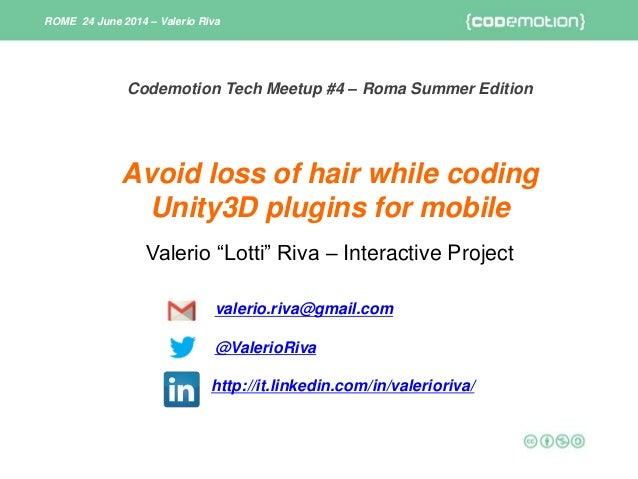 "Valerio ""Lotti"" Riva – Interactive Project valerio.riva@gmail.com @ValerioRiva http://it.linkedin.com/in/valerioriva/ Avoi..."
