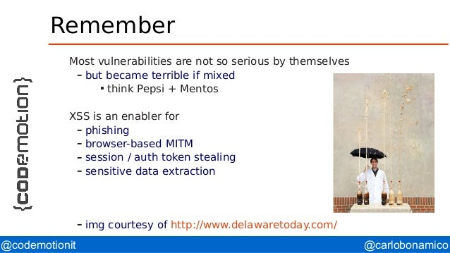 @carlobonamico@codemotionit Remember Most vulnerabilities are not so serious by themselves – but became terrible if mixed ...
