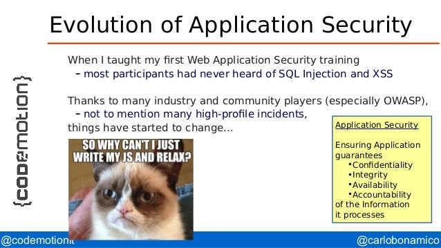 @carlobonamico@codemotionit Evolution of Application Security When I taught my first Web Application Security training – m...