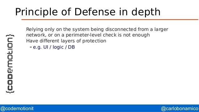 @carlobonamico@codemotionit Principle of Defense in depth Relying only on the system being disconnected from a larger netw...