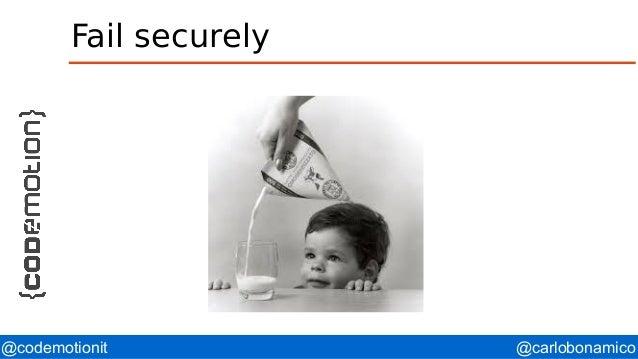 @carlobonamico@codemotionit Fail securely