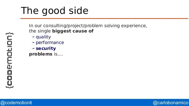 @carlobonamico@codemotionit The good side In our consulting/project/problem solving experience, the single biggest cause o...