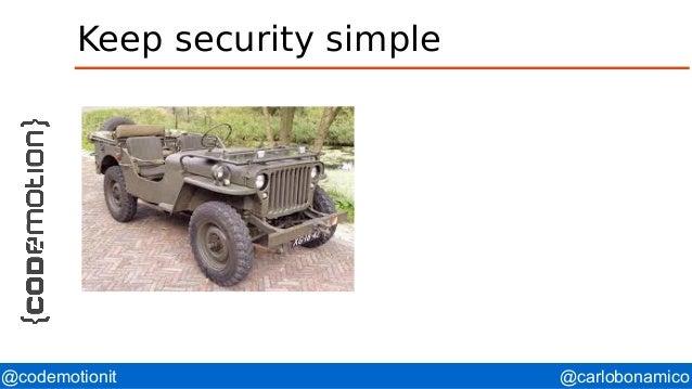 @carlobonamico@codemotionit Keep security simple