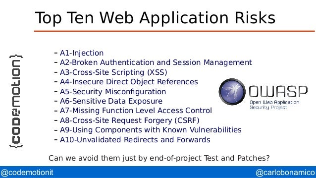 @carlobonamico@codemotionit Top Ten Web Application Risks – A1-Injection – A2-Broken Authentication and Session Management...
