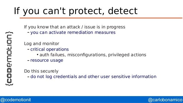 @carlobonamico@codemotionit If you can't protect, detect If you know that an attack / issue is in progress – you can activ...