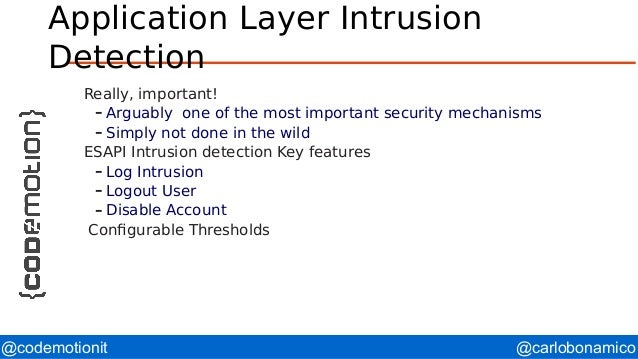 @carlobonamico@codemotionit Application Layer Intrusion Detection Really, important! – Arguably one of the most important ...