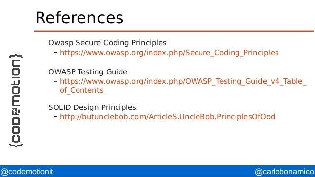 @carlobonamico@codemotionit References Owasp Secure Coding Principles – https://www.owasp.org/index.php/Secure_Coding_Prin...